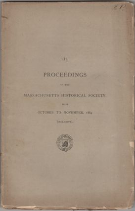 Proceedings of the Massachusetts Historical Society, from October to November, 1884. (Inclusive)....