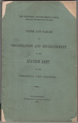 Notes and Tables on Organization and Establishment of the Spanish Army in the Peninsula and...