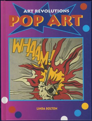 Art Revolutions Pop Art. Linda Bolton