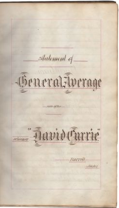 "Manuscript] Statement of General Average case of the Schooner ""David Currie."" James E. Barrell,..."