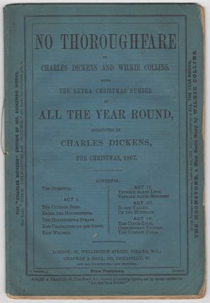 No Thoroughfare... Being the Extra Christmas Number of All The Year Round, conducted by Charles Dickens for Christmas, 1867. Charles Dickens, Wilkie Collins.