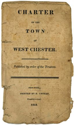Charter of the Town of West Chester. New York City.