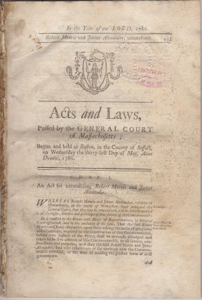 Acts and Laws, Passed by the General Court of Massachusetts; Begun and Held at Boston, in the...