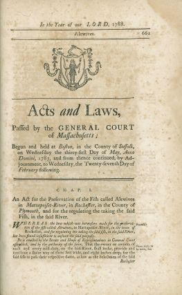 Acts and Laws, Passed by the General Court of Massachusetts; Begun and Held at Boston, in the County of Suffolk, on Wednesday the Thirty-first day of May, A.D. 1787 [bound with] Acts and Laws, Passed by the General Court of Massachusetts; Begun and Held at Boston, in the County of Suffolk, on Wednesday the Thirty-first day of May, A.D. 1787, and from thence continued, by Adjournment, to Wednesday, the seventeenth Day of October following [bound with] Acts and Laws, Passed by the General Court of Massachusetts; Begun and Held at Boston, in the County of Suffolk, on Wednesday the Thirty-first day of May, A.D. 1787, and from thence continued, by Adjournment, to Wednesday, the twenty-seventh Day of February following.