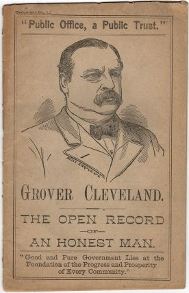 Grover Cleveland. the Open Record of an Honest Man. Document No. 1. Democratic National Committee