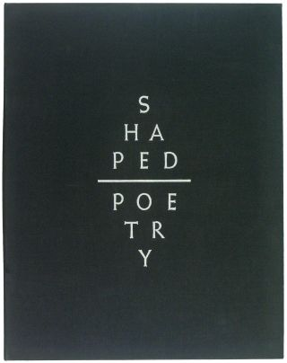 Shaped Poetry. A suite of 30 Typographic Prints Chronicling this Literary Form from 300 BC to the...