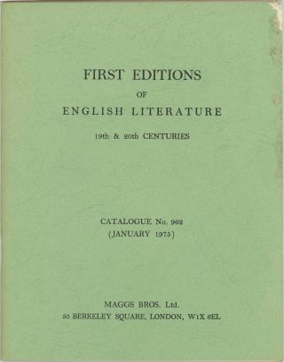 First Editions of English Literature 19th & 20th centuries Catalogue No. 962. (January 1975)....