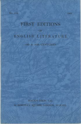 First Editions of English Literature 19th & 20th centuries [Catalogue] No. 919. 1969. Maggs Bros