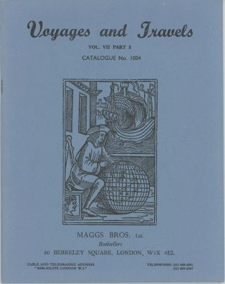 Voyages and Travels. Vol. VII Part 5 Catalogue No. 1004. Maggs Bros