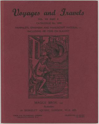 Voyages and Travels. Vol. VII Part 6 Catalogue No. 1009. Pamphlets, Ephemera and Manuscript...